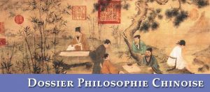 Dossiers Thématiques Culture Chinoise - Philosophie Chinoise